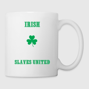 Irish Power First American Slaves United - Coffee/Tea Mug