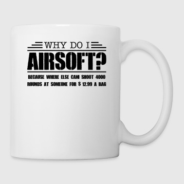 Why Do I Airsoft Mug - Coffee/Tea Mug