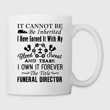 I Own It Forever The Title Funeral Director Mug - Coffee/Tea Mug
