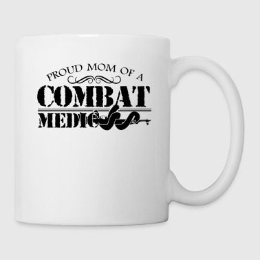 Proud Mom Of A Combat Medic Mug - Coffee/Tea Mug