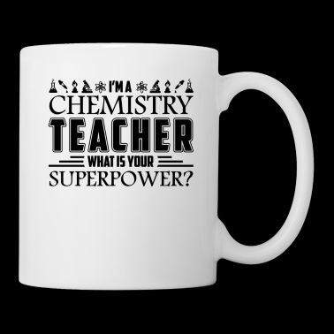 I'm A Chemistry Teacher Mug - Coffee/Tea Mug