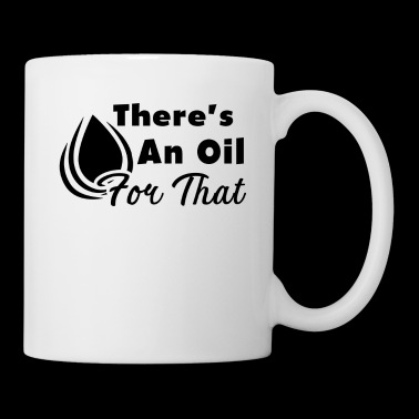 There's An Oil For That Esential Oils Mug - Coffee/Tea Mug