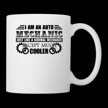 I'm An Auto Mechanic Except Much Cooler Mug - Coffee/Tea Mug