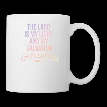 The Lord Is My Light...Whom Shall I Fear Christian - Coffee/Tea Mug