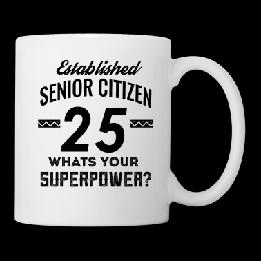 25 years senior citizen birthday - Coffee/Tea Mug