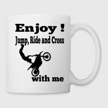 Enjoy! Jump, Ride and Cross - love Motocross - Coffee/Tea Mug