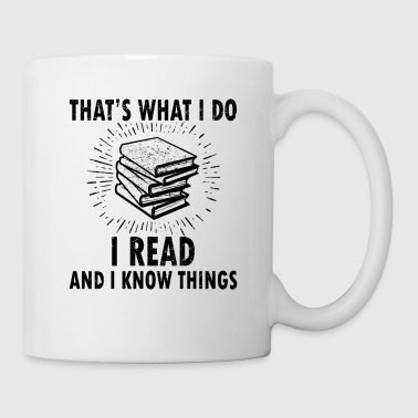 That\s What I Do I Read And I Know Things - Coffee/Tea Mug