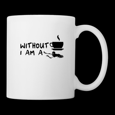 without coffee iam a zombie boyfriend coffee love - Coffee/Tea Mug