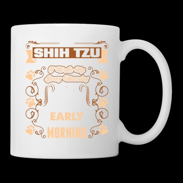 My Shih Tzu Dog Wake Up Every Morning - Coffee/Tea Mug
