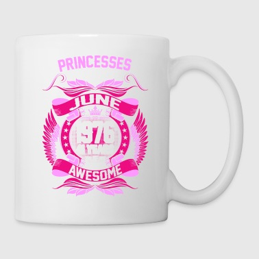 Princesses Are Born On June 1976 41 Years - Coffee/Tea Mug