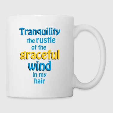 tranquility graceful wind - Coffee/Tea Mug