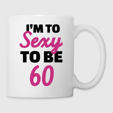 Sexy 60 Birthday - Coffee/Tea Mug