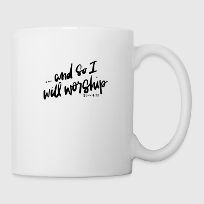 I will Worship - Coffee/Tea Mug