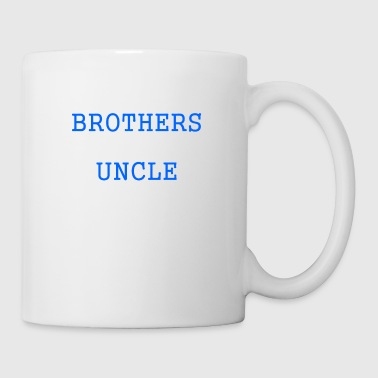 Only The Best Brothers Get Promoted To Uncle - Coffee/Tea Mug