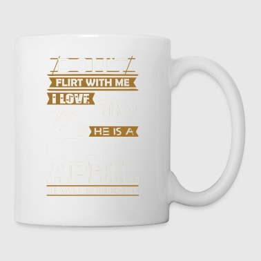 Dont Flirt With Me Love My Man He Crazy April - Coffee/Tea Mug