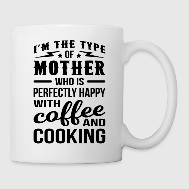 Mother Happy With Coffee And Cooking - Coffee/Tea Mug