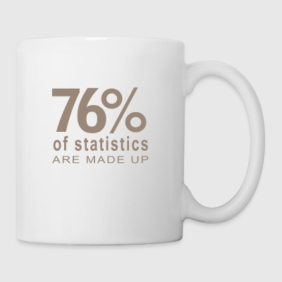 76 Of Statistics Are Made Up T Shirt - Coffee/Tea Mug