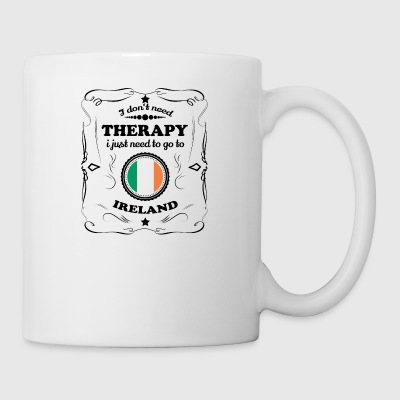 DON T NEED THERAPIE GO IRELAND - Coffee/Tea Mug