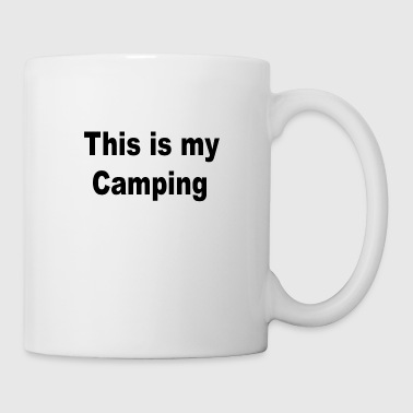 This is my Camping - Coffee/Tea Mug