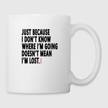 I'm Not Lost - Coffee/Tea Mug