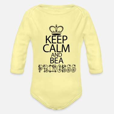 Keep Calm And Be A Princess - Organic Long-Sleeved Baby Bodysuit