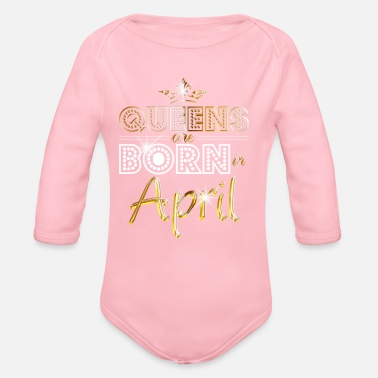 April Queens are born in April - gold - Organic Long-Sleeved Baby Bodysuit