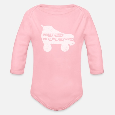 Roller Girl Derby Girls Do It On All Fours Roller Derby T Shirt - Organic Long-Sleeved Baby Bodysuit