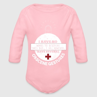 No Words To Desrcibe This Day Obscene Gestures Nurse T - Organic Long Sleeve Baby Bodysuit