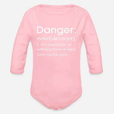 Danger Danger is my middle name definition - Organic Long-Sleeved Baby Bodysuit