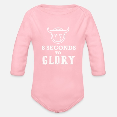 8 Seconds 8 Seconds to Glory Bull Riding Gift Design - Organic Long-Sleeved Baby Bodysuit