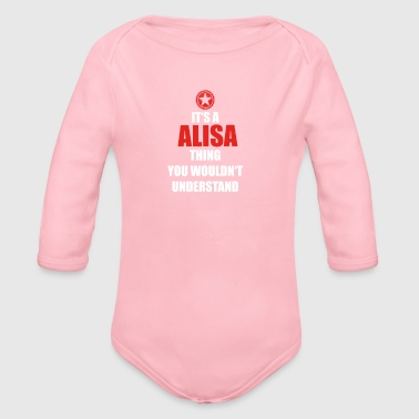 Geschenk it s a thing birthday understand ALISA - Organic Long Sleeve Baby Bodysuit