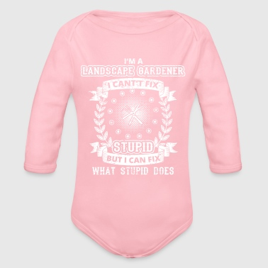 Landscape CAN T FIX STUPID GENIE BRILLIANT LANDSCAPE GARDENE - Organic Long Sleeve Baby Bodysuit