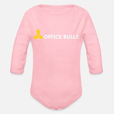 Macho Macho Quotes: Office Bully! - Organic Long Sleeve Baby Bodysuit