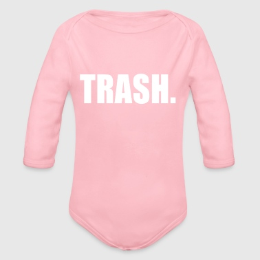 TRASH - Organic Long Sleeve Baby Bodysuit