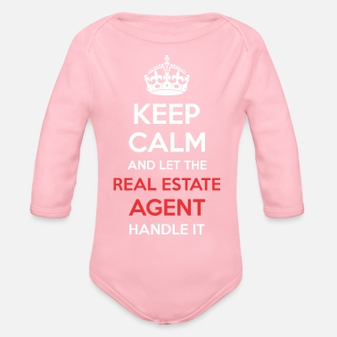 Calm Keep Calm And Let Real Estate Agent Handle It - Organic Long Sleeve Baby Bodysuit