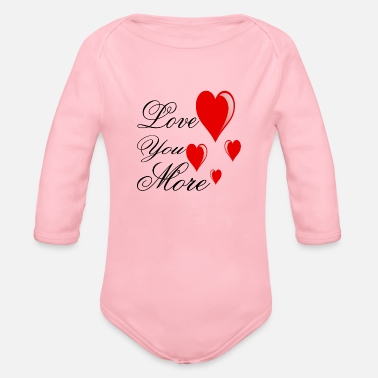 Love You love you more valentine day - Organic Long-Sleeved Baby Bodysuit