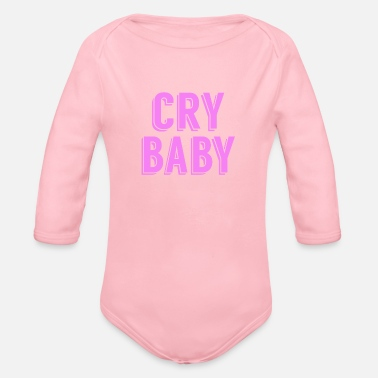 Cry Baby Cry Baby - Organic Long Sleeve Baby Bodysuit