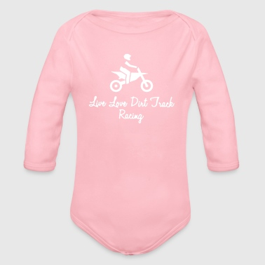 Live Love Dirt Track Racing - Organic Long Sleeve Baby Bodysuit