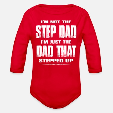 Step I'm Not The Step Dad I'm Just The Dad That Stepped - Organic Long-Sleeved Baby Bodysuit