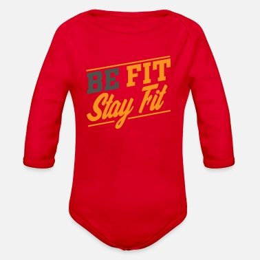 Fits Be Fit stay fit - Organic Long-Sleeved Baby Bodysuit