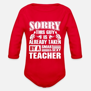 Teacher Shirt - Smart Sexy Teacher's Boyfriend - Organic Long-Sleeved Baby Bodysuit
