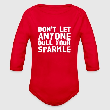 Don't let anyone dull your sparkle - Organic Long Sleeve Baby Bodysuit