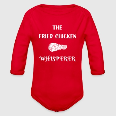 Fried Chicken The Fried Chicken Whisperer - Organic Long Sleeve Baby Bodysuit
