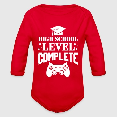 High School Level complete - graduation - Organic Long Sleeve Baby Bodysuit
