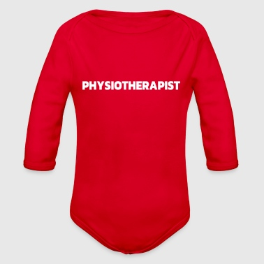Physiotherapist Tshirts and Occupational Therapist - Organic Long Sleeve Baby Bodysuit