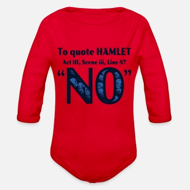 Hamlet To Quote Hamlet - Organic Long Sleeve Baby Bodysuit