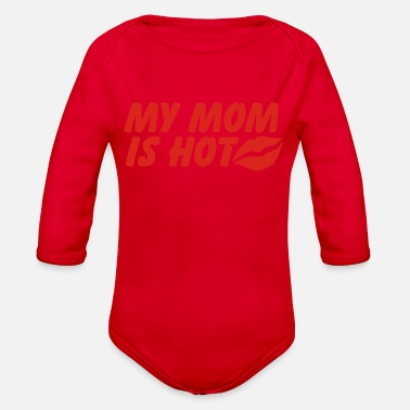 My Mom Is Hot - Organic Long-Sleeved Baby Bodysuit