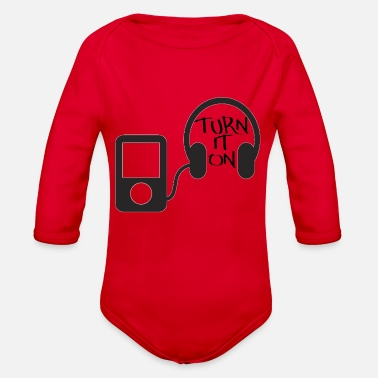 Turn turn down for what turn it on - Organic Long-Sleeved Baby Bodysuit