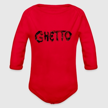 GHETTO - Organic Long Sleeve Baby Bodysuit