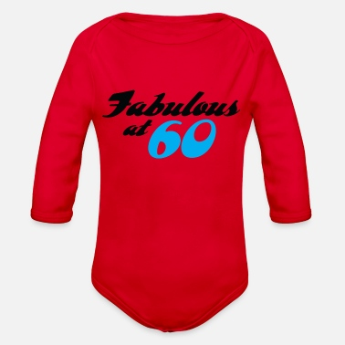 60 Years 60 Years Of Age And Fabulous! - Organic Long Sleeve Baby Bodysuit